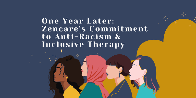 One Year Later: A Followup on Zencare's Commitment to Anti-Racism and Inclusive Therapy