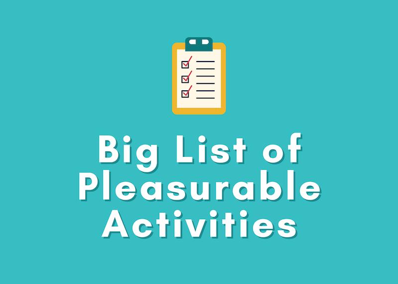 Big List of Pleasurable Activities