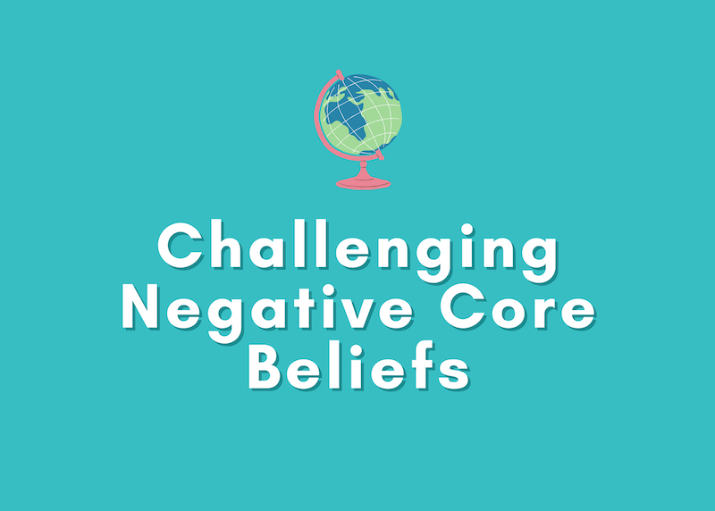 Negative Core Beliefs: What They Are and How to Challenge Them