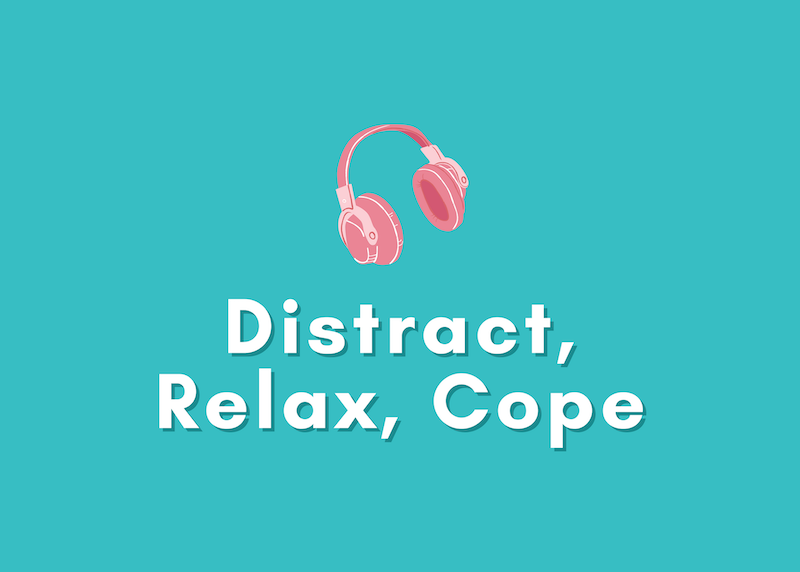 Distract, Relax, and Cope: Distress Tolerance Skills