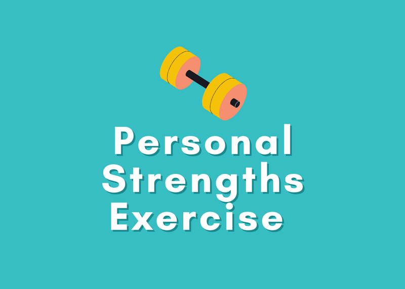 Personal Strengths Exercise: Celebrating and Using Your Strengths Makes You Happier