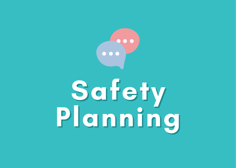 How To Use Safety Planning: A Tool for Harm Prevention